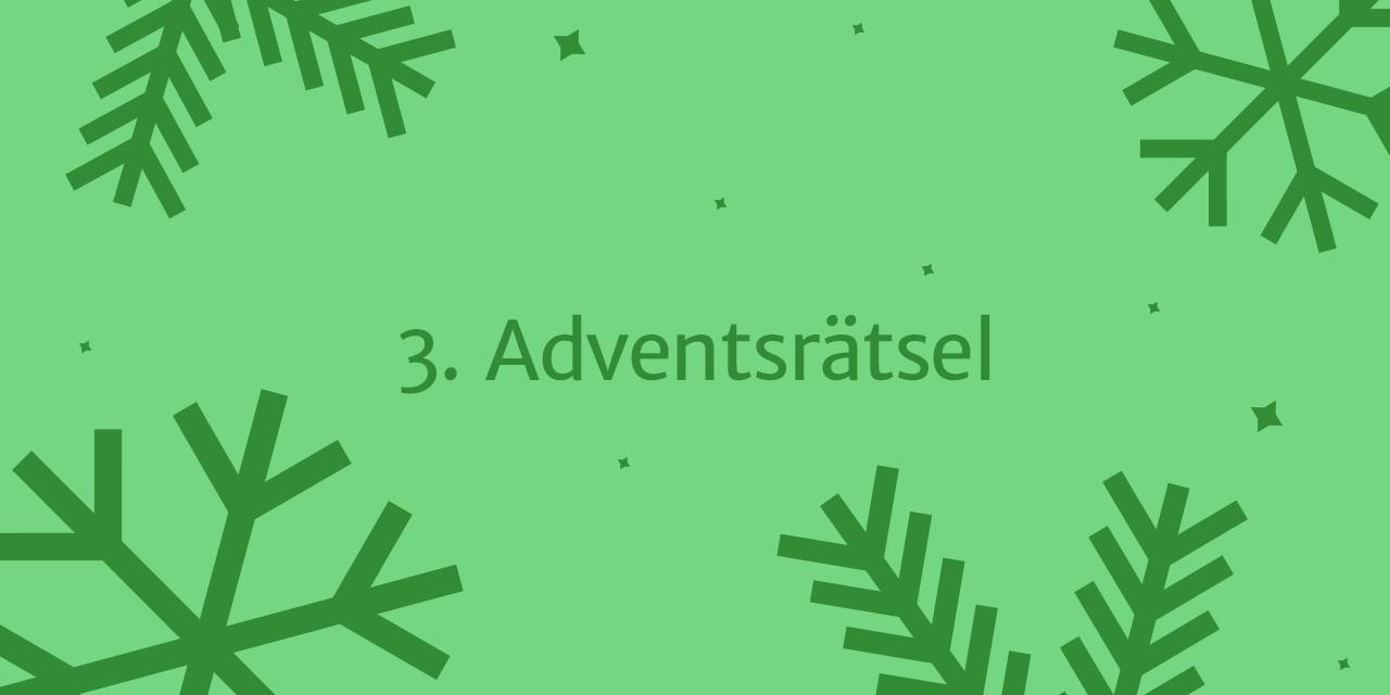 """3. Adventsrätsel 2018: """"Was weißt du über unsere Schule?"""""""