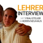 Lehrerinterview Folge 6: Frau Steuer & Herr Neuhaus