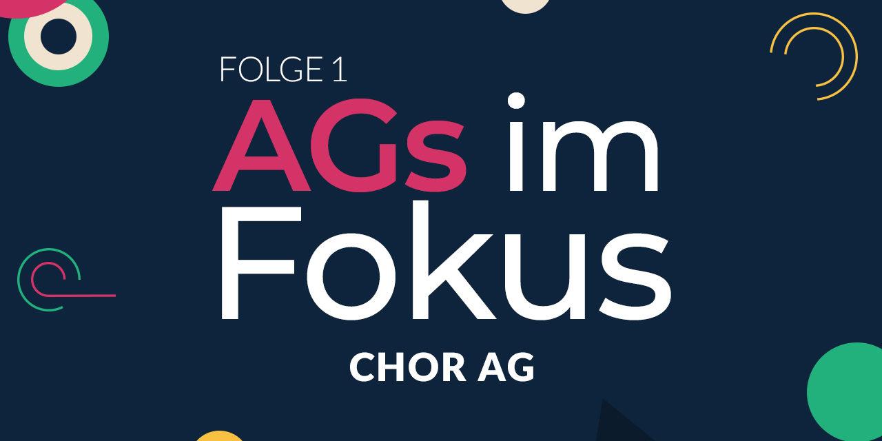 AG's im Fokus – Folge 1: Chor AG