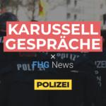 Polizei – KARUSSELLGESPRÄCHE × FHG NEWS